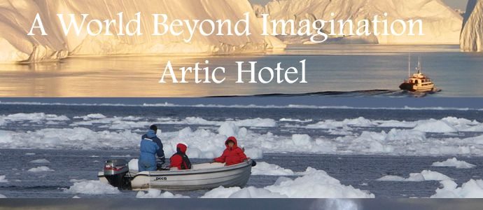 GREENLAND (P.O. Box 1501  DK-3952 Ilulissat  Ilulissat, Greenland) Hotel Arctic - A World beyond Imagination. At Hotel Arctic we do our utmost to make you feel at home - around the clock.