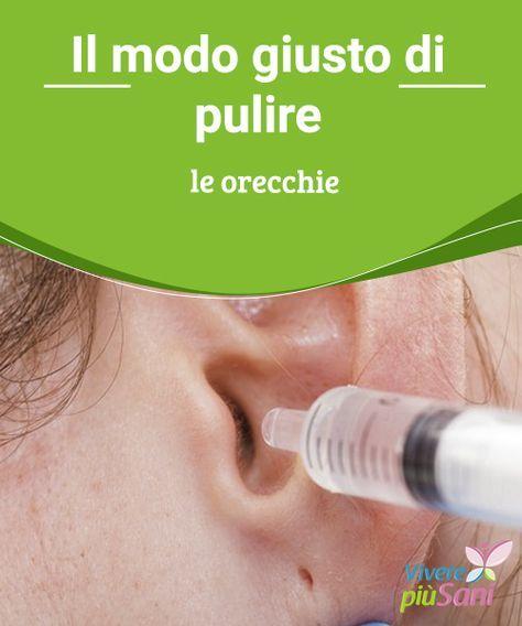 Il modo #giusto di pulire le orecchie Consigli per #pulire le orecchie in modo #corretto ed #eliminare i tappi di cerume