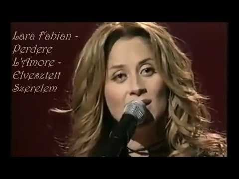 Lara Fabian - Perdere L'Amore - Elvesztett Szerelem