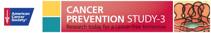 You can fight back against cancer by enrolling in the American Cancer Society's new research study called the Cancer Prevention Study-3 (CPS-3). By joining CPS-3, you can help researchers better understand the genetic, environmental and lifestyle factors that cause or prevent cancer, which will ultimately save lives.