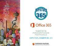 Opetus 365 - Opetuksen pilvipalvelu (Office 365) - Tampereen seudun TVT-portaali
