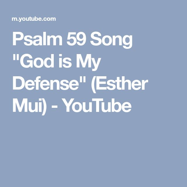 31 best general remedy music psalms images on pinterest psalm 59 song god is my defense esther mui youtube stopboris Images