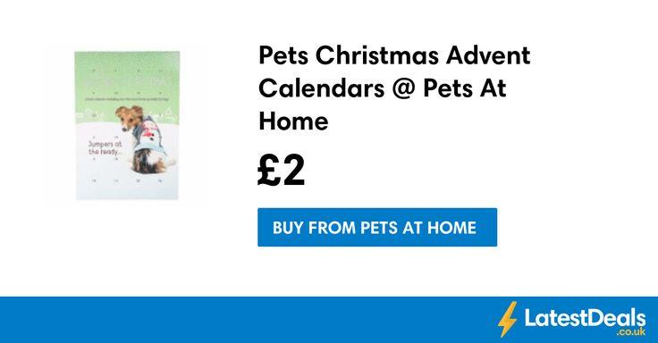 Pets Christmas Advent Calendars @ Pets At Home, £2 at Pets at Home