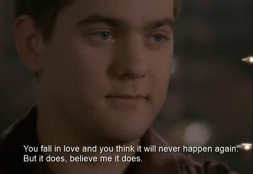 """You fall in love and you think it will never happen again. But it does, believe me it does."" Dawson's Creek quotes - Pacey Witter"