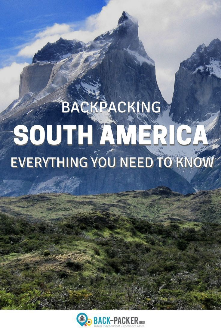 Everything you need to know when planning the ultimate South America  backpacking adventure. Find the perfect route itinerary, a complete packing  list, ... 32c3c62043