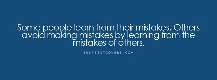 do people learn from their mistakes I believe that most people learn from their mistakesi am aware of several mistakes that i have leraned from,and i have watched my family and friends learn and grow from their mistakesin fact,i believe that most of the progress we have made in science and technology is the result of people learning from mistakeswhen i was 18 years old,i rushed into a marriage with a man whom i did not know.