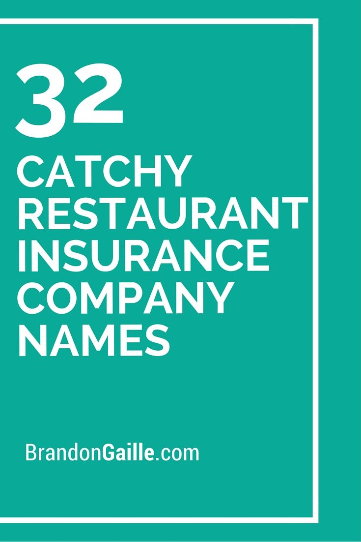 32 Catchy Resturant Insurance Company Names