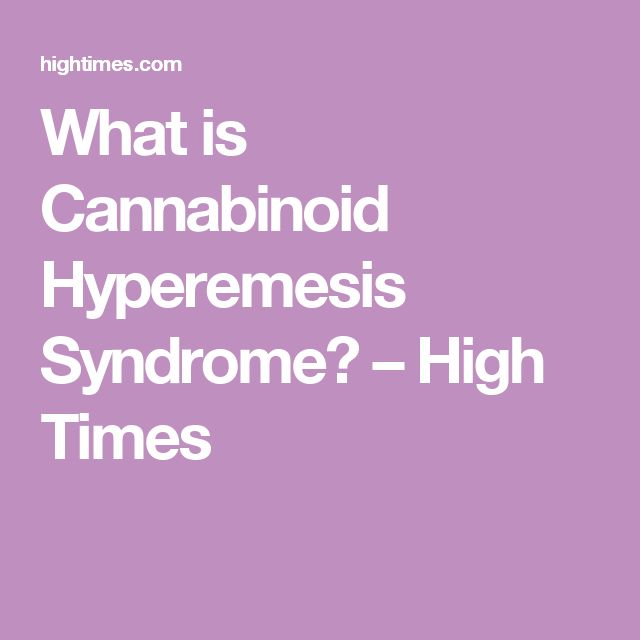 What is Cannabinoid Hyperemesis Syndrome? – High Times