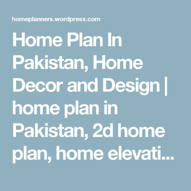 Home Plan In Pakistan, Home Decor and Design   home plan in Pakistan, 2d home plan, home elevation designs