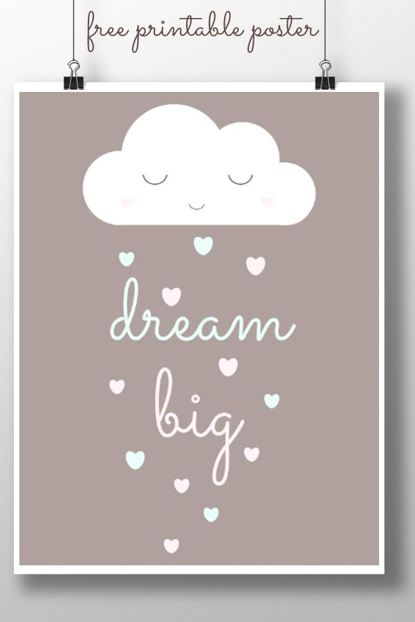 Dream big free printable poster for kids spaces