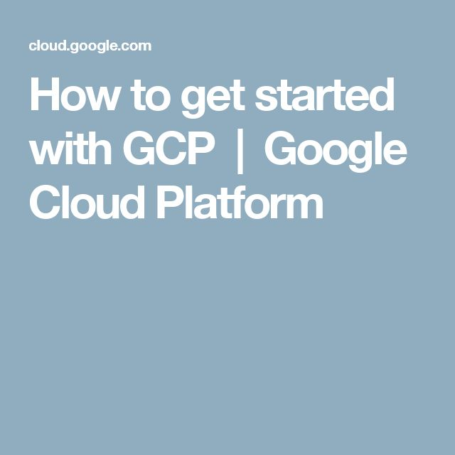 How to get started with GCP | Google Cloud Platform