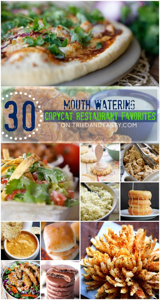 30 Mouth Watering Copycat Restaurant Favorites // Ever wish you could make some of your favorite restaurant recipes right at home? Now you can. This list is a compilation of the best of the best from Tried and Tasty AND your favorite bloggers from around the web. Including Gimme Some Oven, Deliciously Yum, Creme De La Crumb, and more! Once you see these mouth-watering recipes, you won't be able to resist making them! | Tried and Tasty