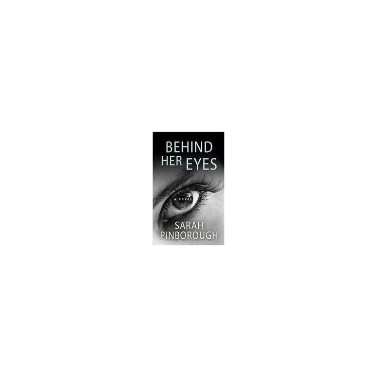 Behind Her Eyes (Hardcover) (Sarah Pinborough)