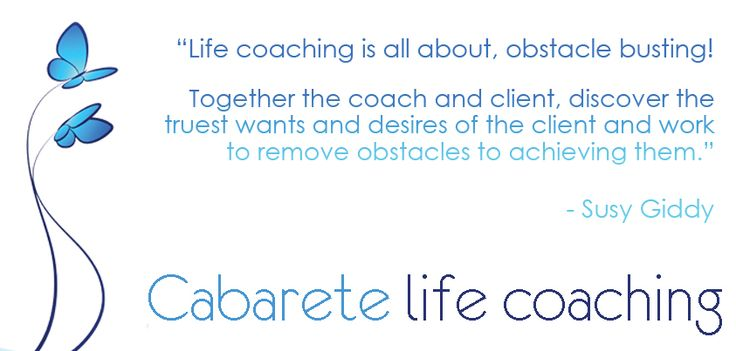 Life coaching is all about obstacle busting... Contact me today to see what I can do for you => http://www.cabaretelifecoaching.com/contact.html