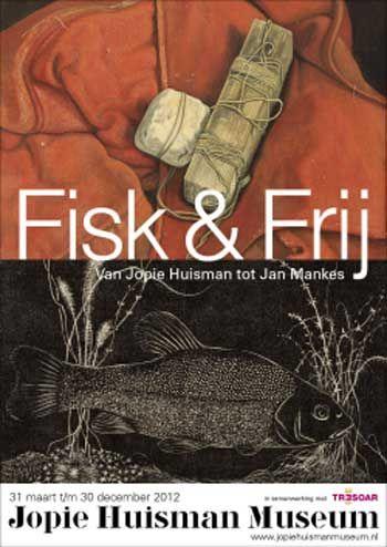 jan mankes   Fisk & Frij – Van Jopie Huisman tot Jan Mankes expositie in het ...