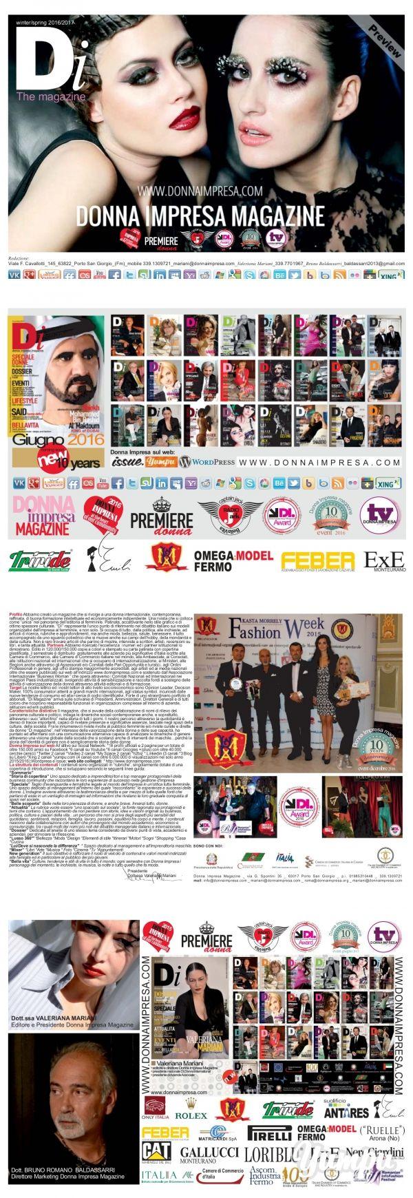 DONNA IMPRESA MAGAZINE 2016 - 2017. - Magazine with 18 pages: Profilo Abbiamo creato un magazine che si rivolge a una donna internazionale, contemporanea, raffinata, di buona formazione intellettuale ed economicamente indipendente.