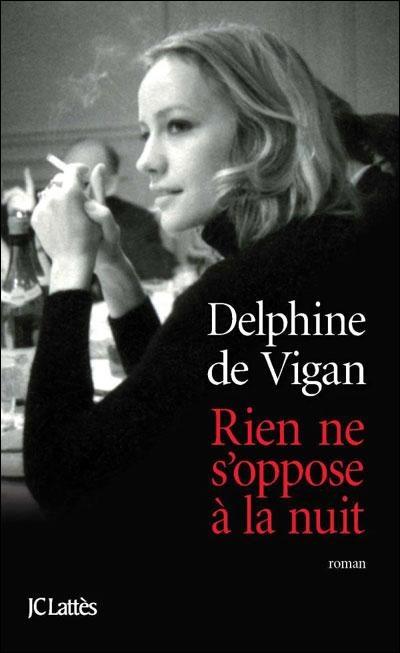 Rien ne s'oppose à la nuit, de Delphine de Vigan