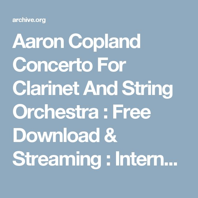 Aaron Copland Concerto For Clarinet And String Orchestra : Free Download & Streaming : Internet Archive