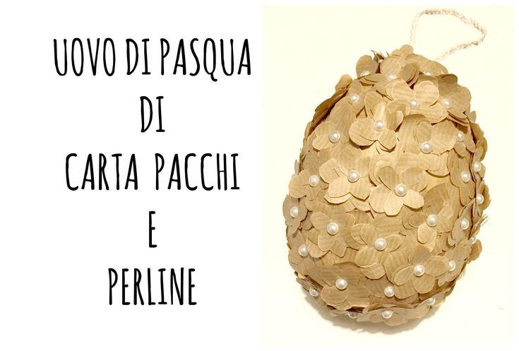 Uovo di Pasqua fai da te con Carta Pacchi (Pasqua,riciclo,creatività) Ar...