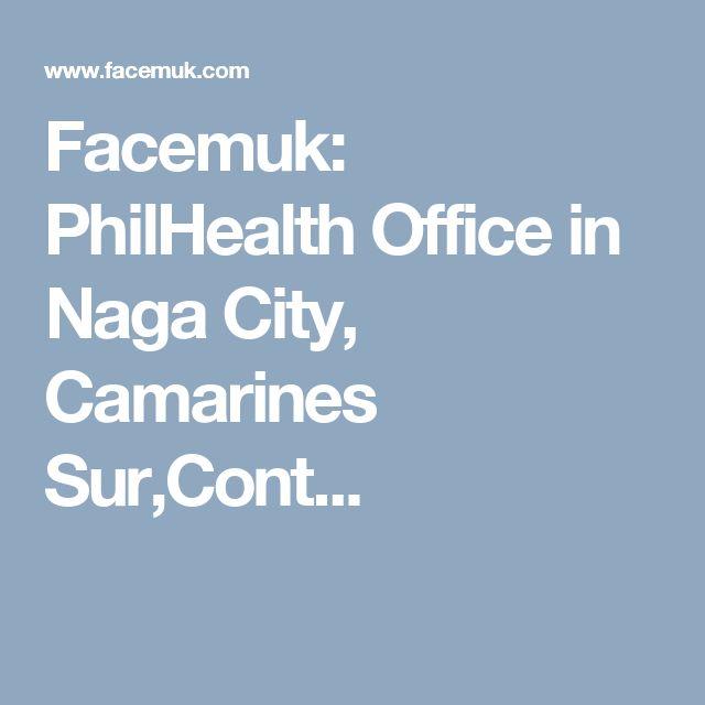 Facemuk: PhilHealth Office in Naga City, Camarines Sur,Cont...