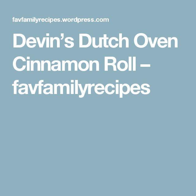Devin's Dutch Oven Cinnamon Roll – favfamilyrecipes