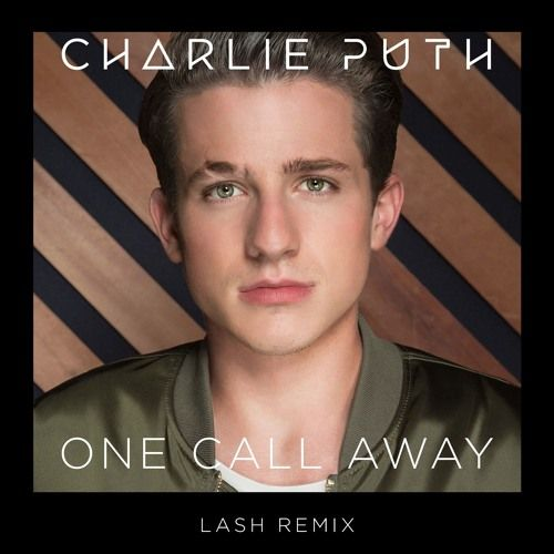 Charlie Puth - One Call Away (Lash Remix) by Big Beat Records | Free Listening on SoundCloud