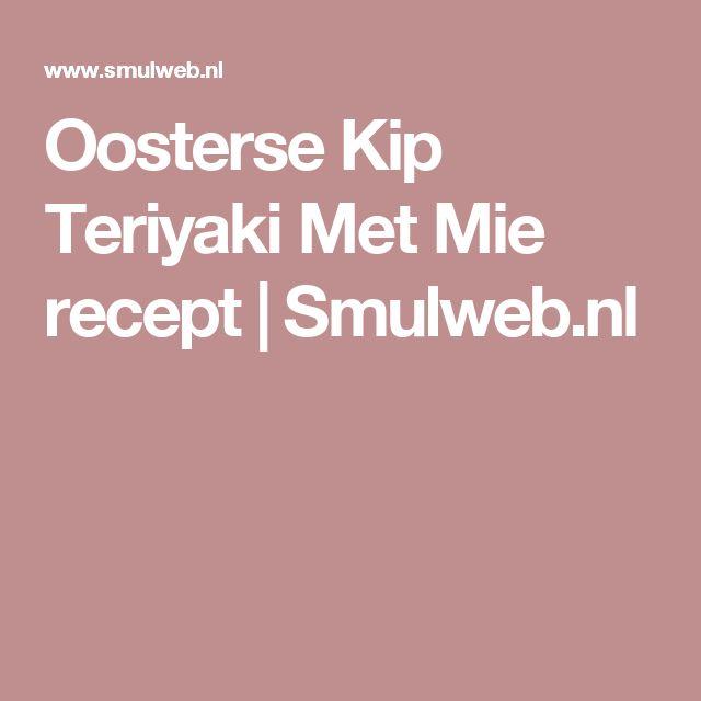 Oosterse Kip Teriyaki Met Mie recept | Smulweb.nl