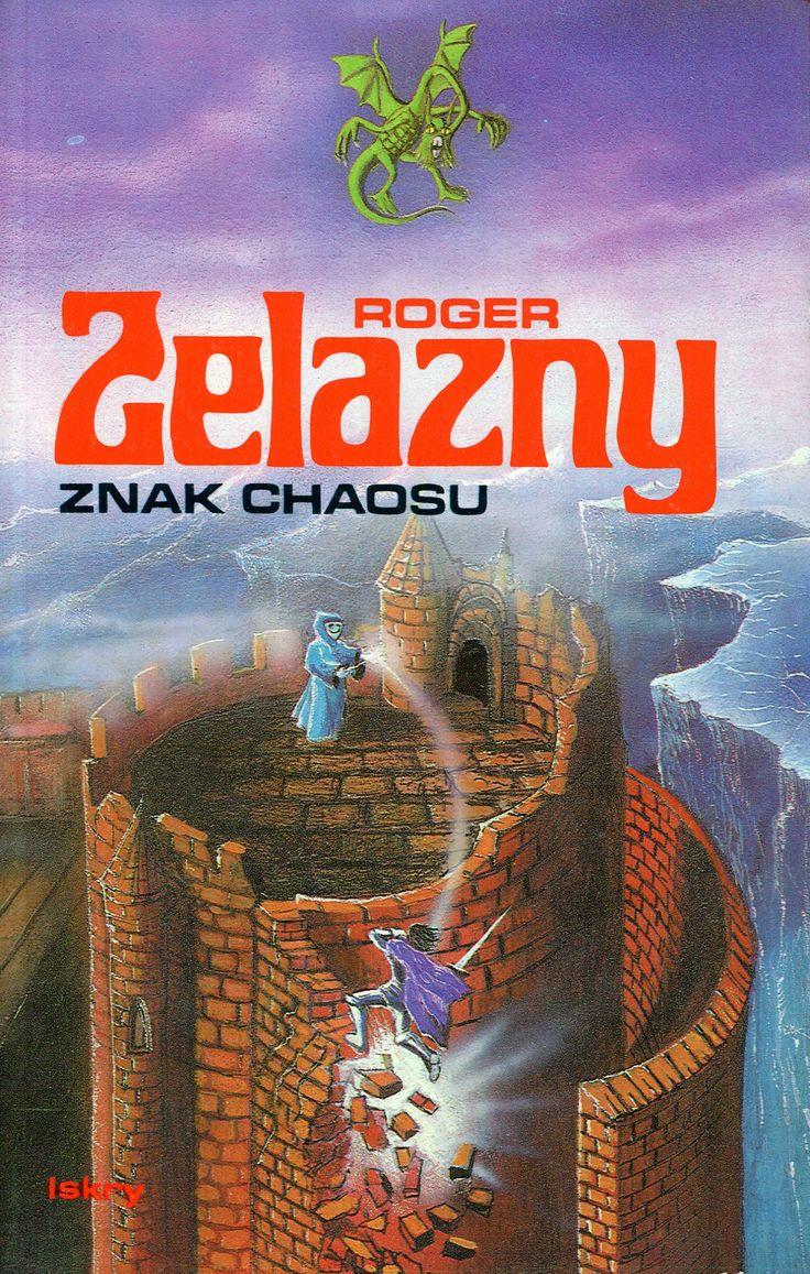 """""""Znak chaosu"""" Roger Zelazny Translated by Piotr W. Cholewa Cover by Janusz Gutkowski  Published by Wydawnictwo Iskry 1994"""