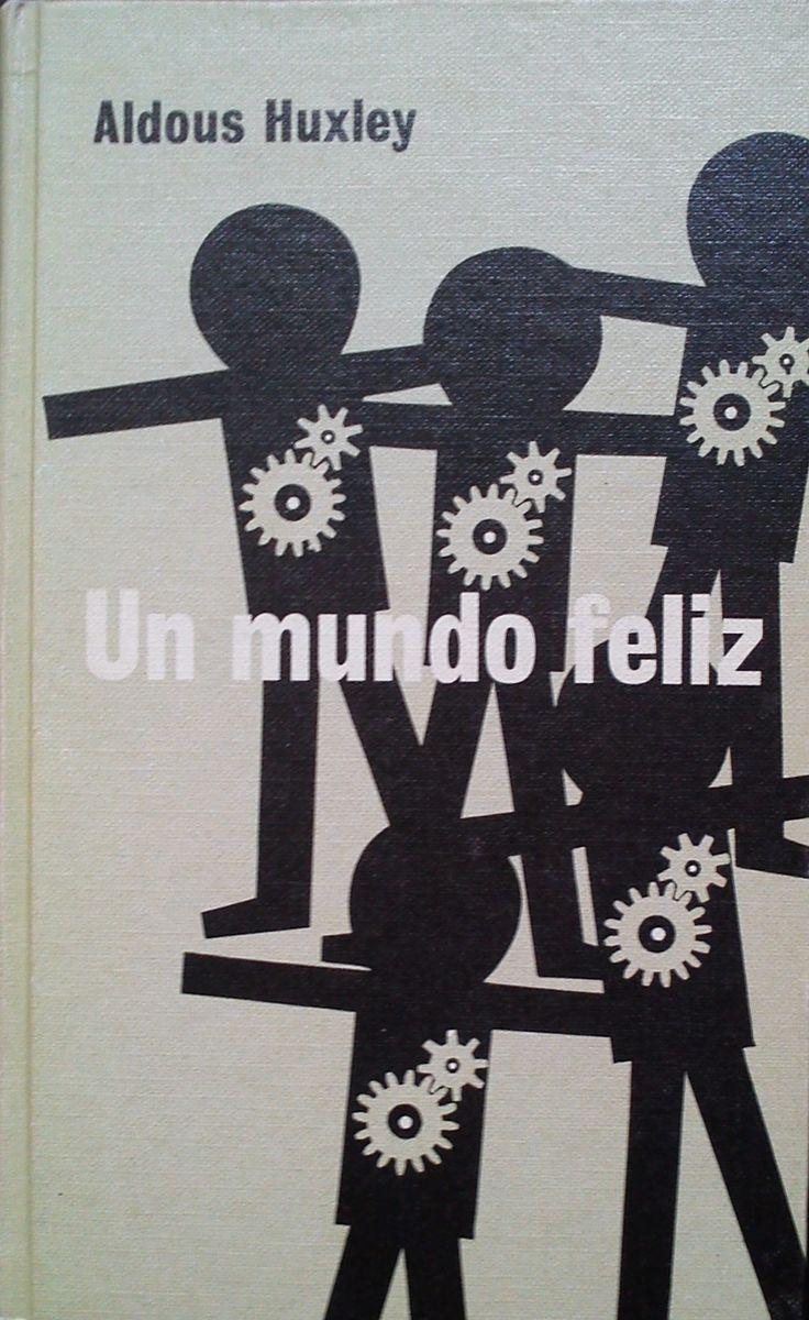 Un mundo feliz - Aldous Huxley http://guaridaliteraria.blogspot.com.es/2013/11/un-mundo-feliz-de-aldous-huxley.html