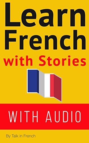 Improve your reading and listening comprehension and make learning new vocabulary so much easier with 7 French short stories.