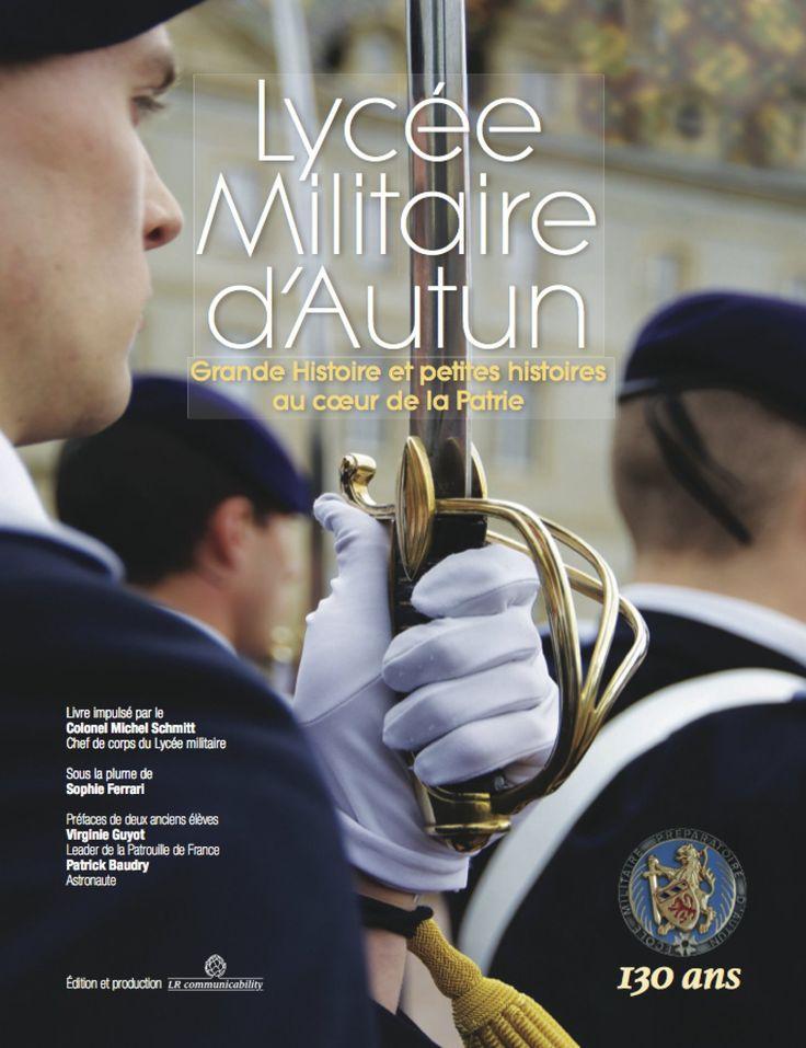 AUTUN : Un livre pour célébrer les 130 ans du Lycée Militaire