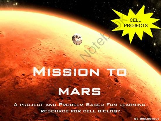 "CELL BIOLOGY ""MISSION TO MARS"" project based, cell structure and function from THE SCIENCE CORNER on TeachersNotebook.com -  (50 pages)  - Cells, 50 slide PPT CELL BIOLOGY MISSION TO MARS, PROJECT and PROBLEM BASED LEARNING, This can be used on its own or with the Resource ""Cells and Living Processes Mission To Mars Project Packet. cell"