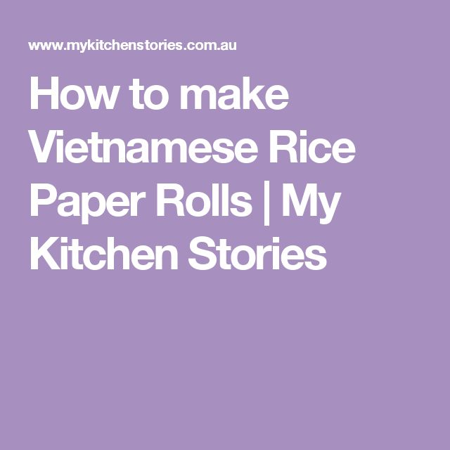 How to make Vietnamese Rice Paper Rolls   My Kitchen Stories