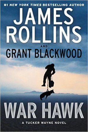 War Hawk - James Rollins and Grant Blackwood