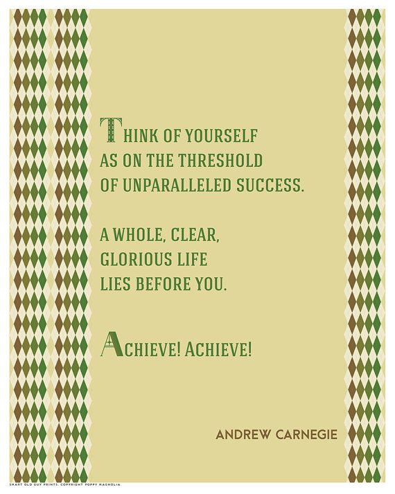 """Achieve! Achieve!"" Andrew Carnegie Quote by PoppyMagnolia on Etsy"