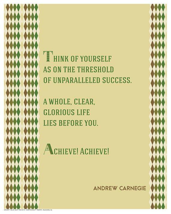 """Achieve! Achieve!"" Andrew Carnegie Quote by PoppyMagnolia on Etsy"
