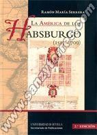 LA AMÉRICA DE LOS HABSBURGO (1517 - 1700) Rústica - SERRERA CONTRERAS, Ramón M.