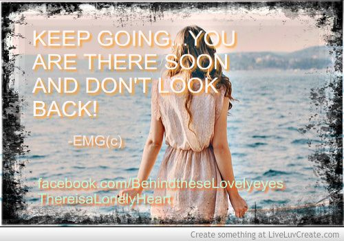 Keep going, you are there soon...  by: EMG <3