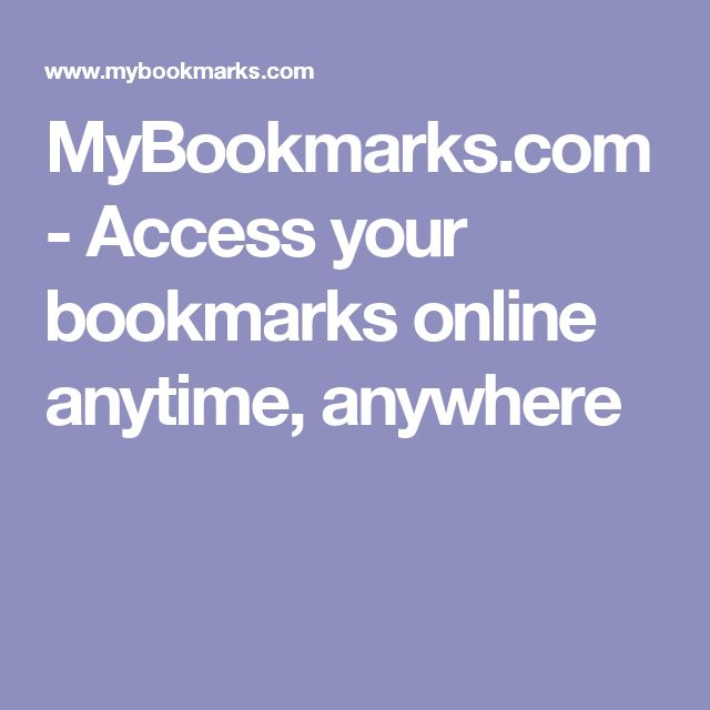 MyBookmarks.com - Access your bookmarks online anytime, anywhere