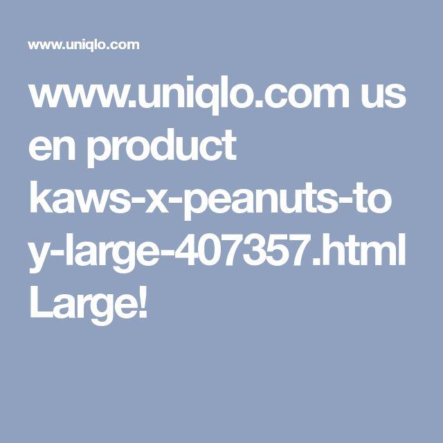 www.uniqlo.com us en product kaws-x-peanuts-toy-large-407357.html Large!