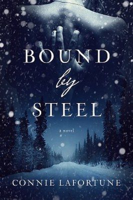 Bound By Steel by Connie Lafortune Genre: Romantic Suspense  Lyra Harper I was driving home to spend the holidays with my family. But I lost control of my vehicle on an icy mountain ro…