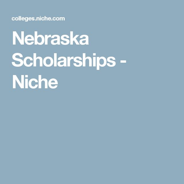 Nebraska Scholarships - Niche