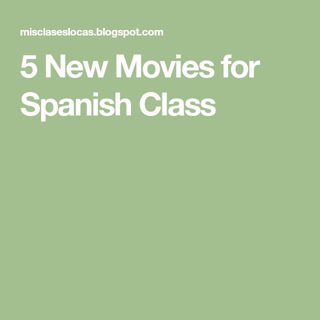 5 New Movies for Spanish Class