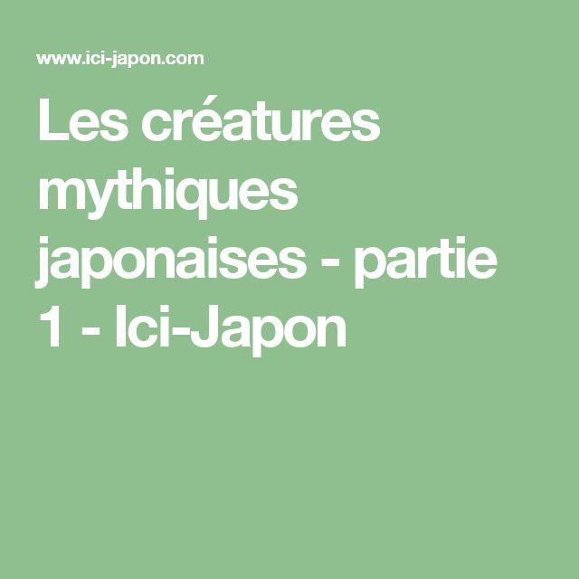 Les créatures mythiques japonaises - partie 1 - Ici-Japon