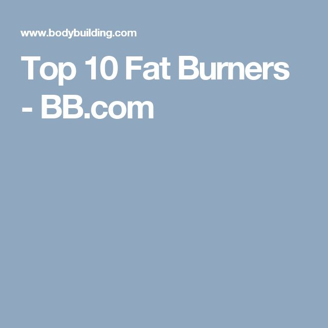 Top 10 Fat Burners - BB.com