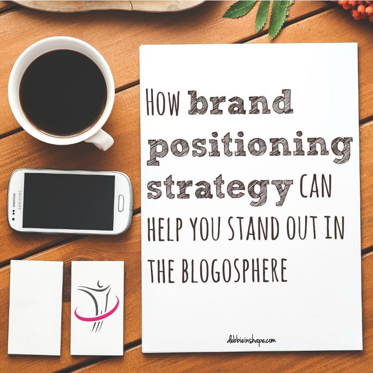 How Brand Positioning Strategy Can Help You Stand Out in the Blogosphere.