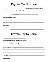A daycare tax statement must be given to parents at the end of the year. A few choices of forms to print and use immediately. Check through all the other forms too!