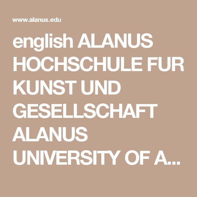 english ALANUS HOCHSCHULE FUR KUNST UND GESELLSCHAFT ALANUS UNIVERSITY OF ARTS AND SOCIAL SCIENCES PresseNewsletterDownloads
