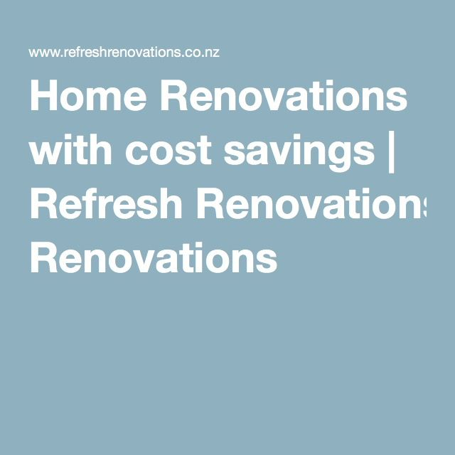 Home Renovations with cost savings | Refresh Renovations