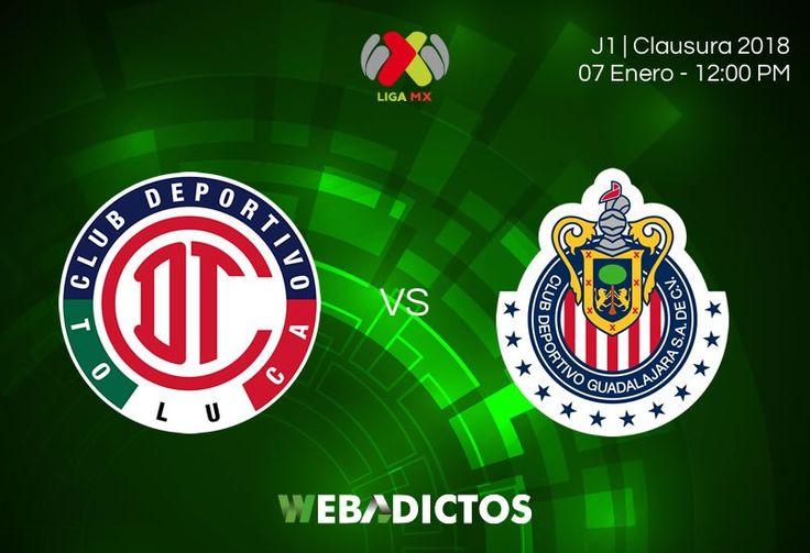 Toluca vs Chivas, Jornada 1 Clausura 2018 ¡En vivo por internet! - https://webadictos.com/2018/01/07/toluca-vs-chivas-clausura-2018-j1/